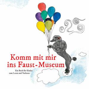 "Titelbild Kinderbuch ""Komm mit mir ins Faust-Museum"""